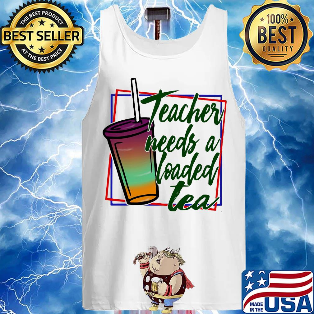 Teacher needs a loaded tea s 2