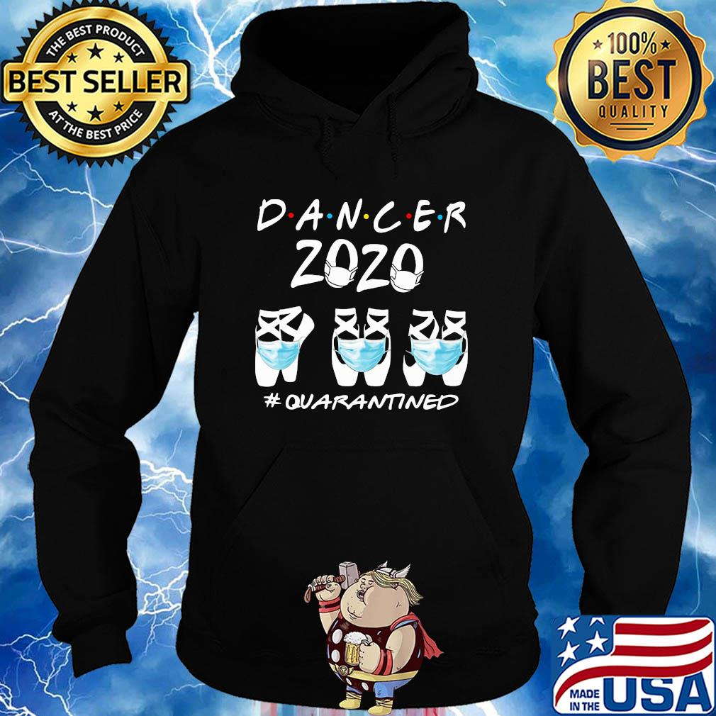 Ballet Shoes Dancer 2020 #quarantined shirt