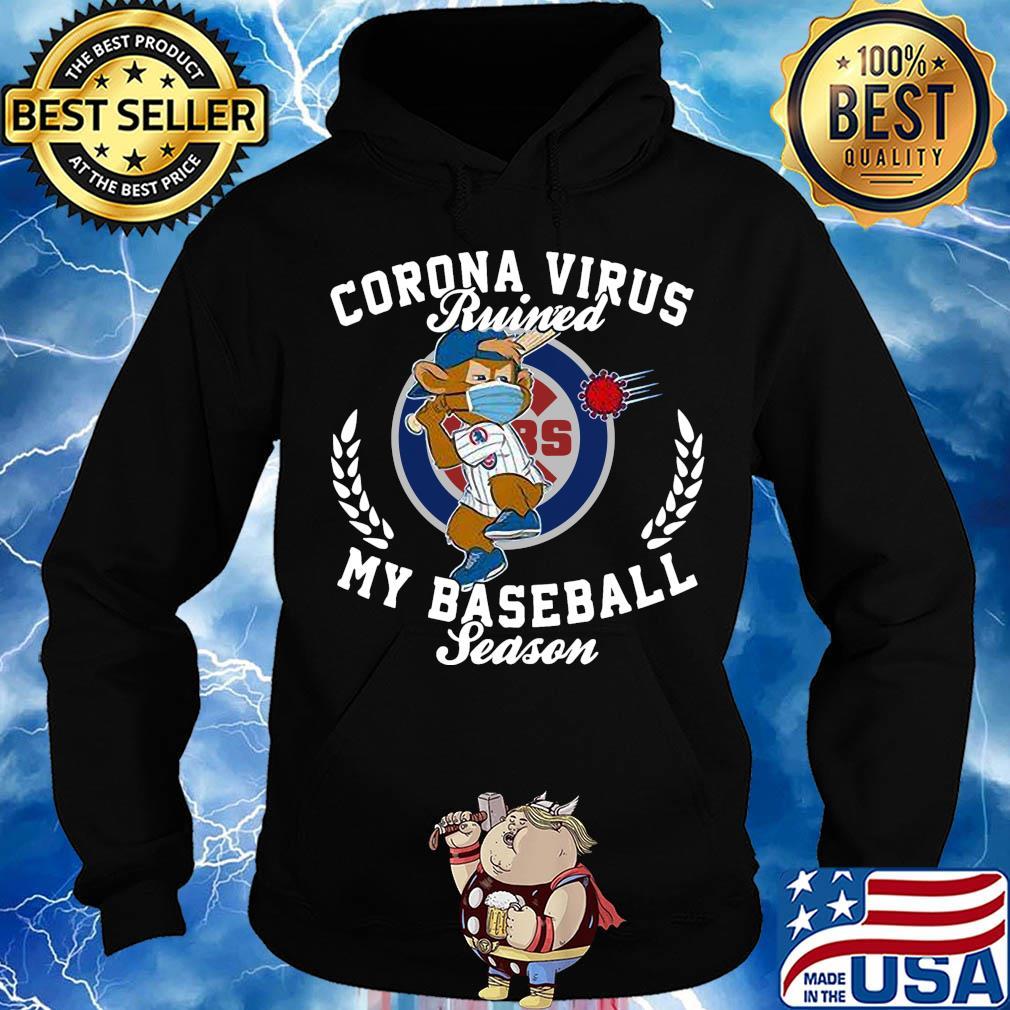 Chicago Cubs corona virus ruined my basketball season s Hoodie