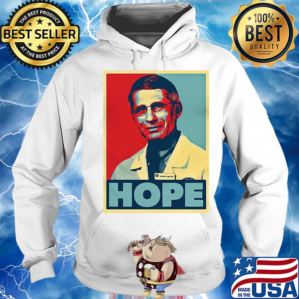 Dr. Anthony Fauci Hope Poster Against Disease Outbreaks Viruscorona Covid19 Shirt Hoodie