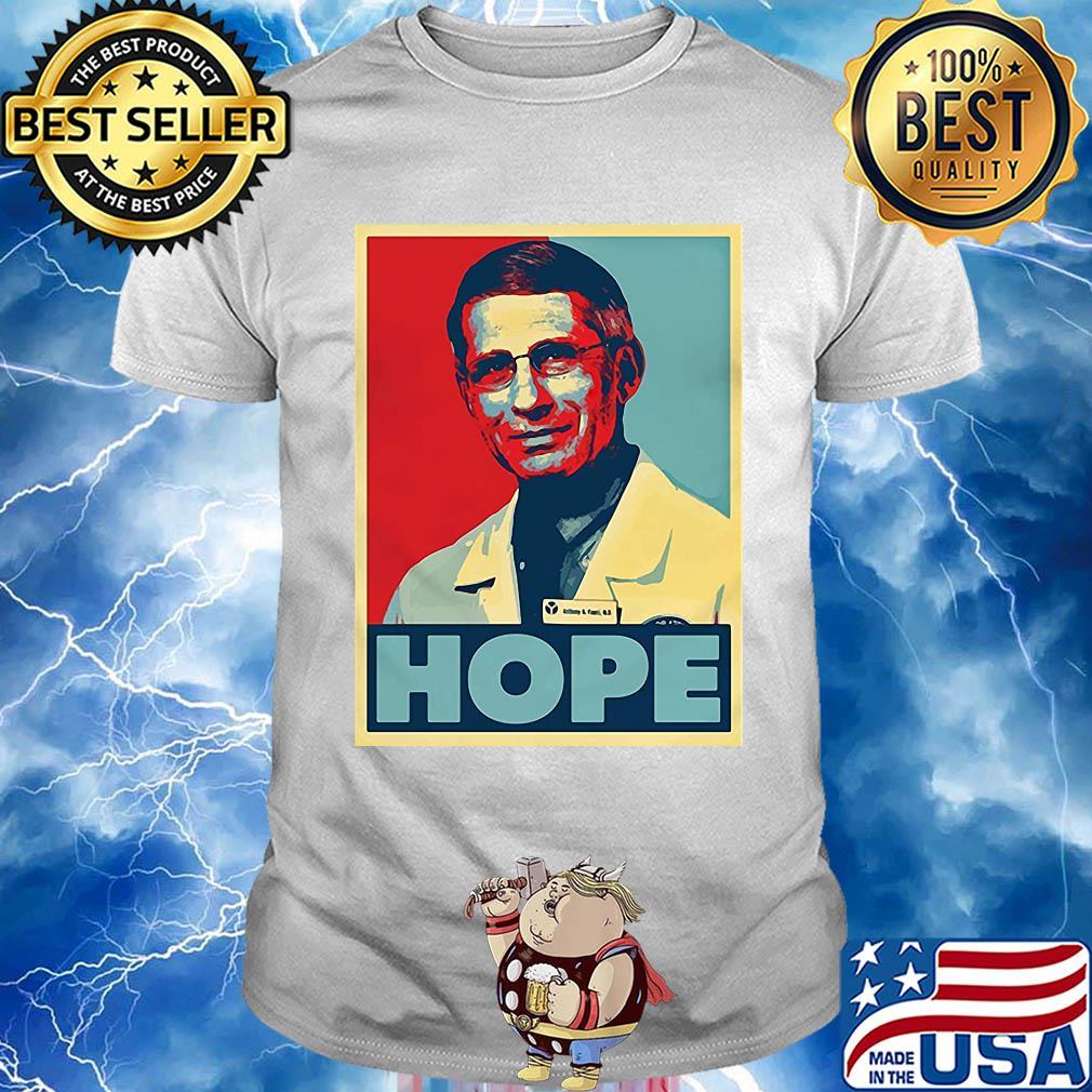 Dr. Anthony Fauci Hope Poster Against Disease Outbreaks Viruscorona Covid19 Shirt