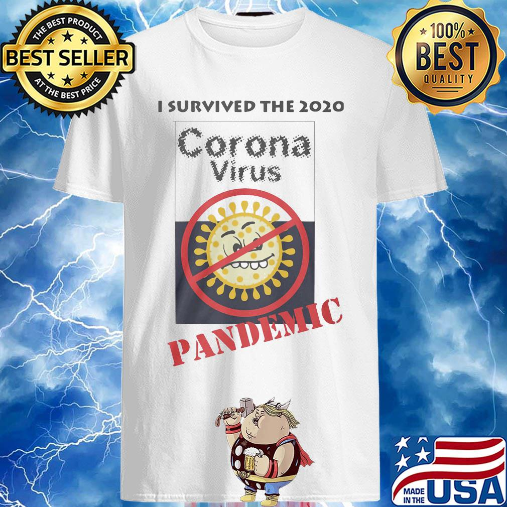 I Survived The 2020 Corona Virus Pandemic shirt