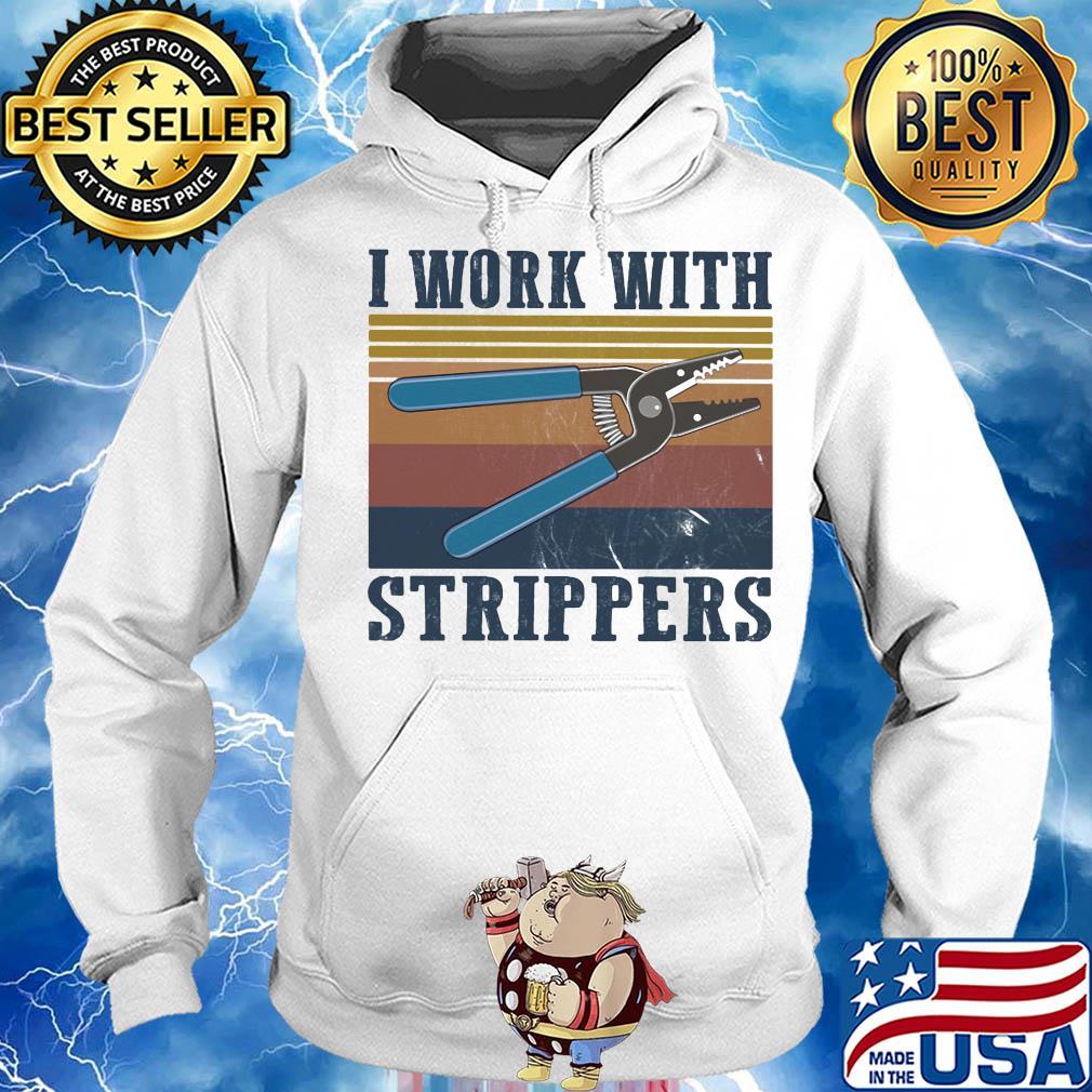 I work with strippers vintage s Hoodie