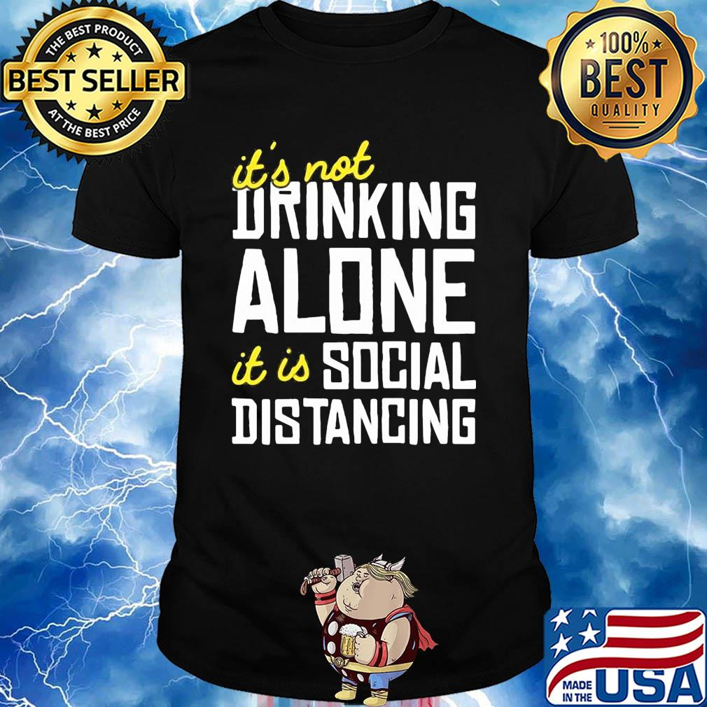 It's not Drinking Alone it is social distancing s 14