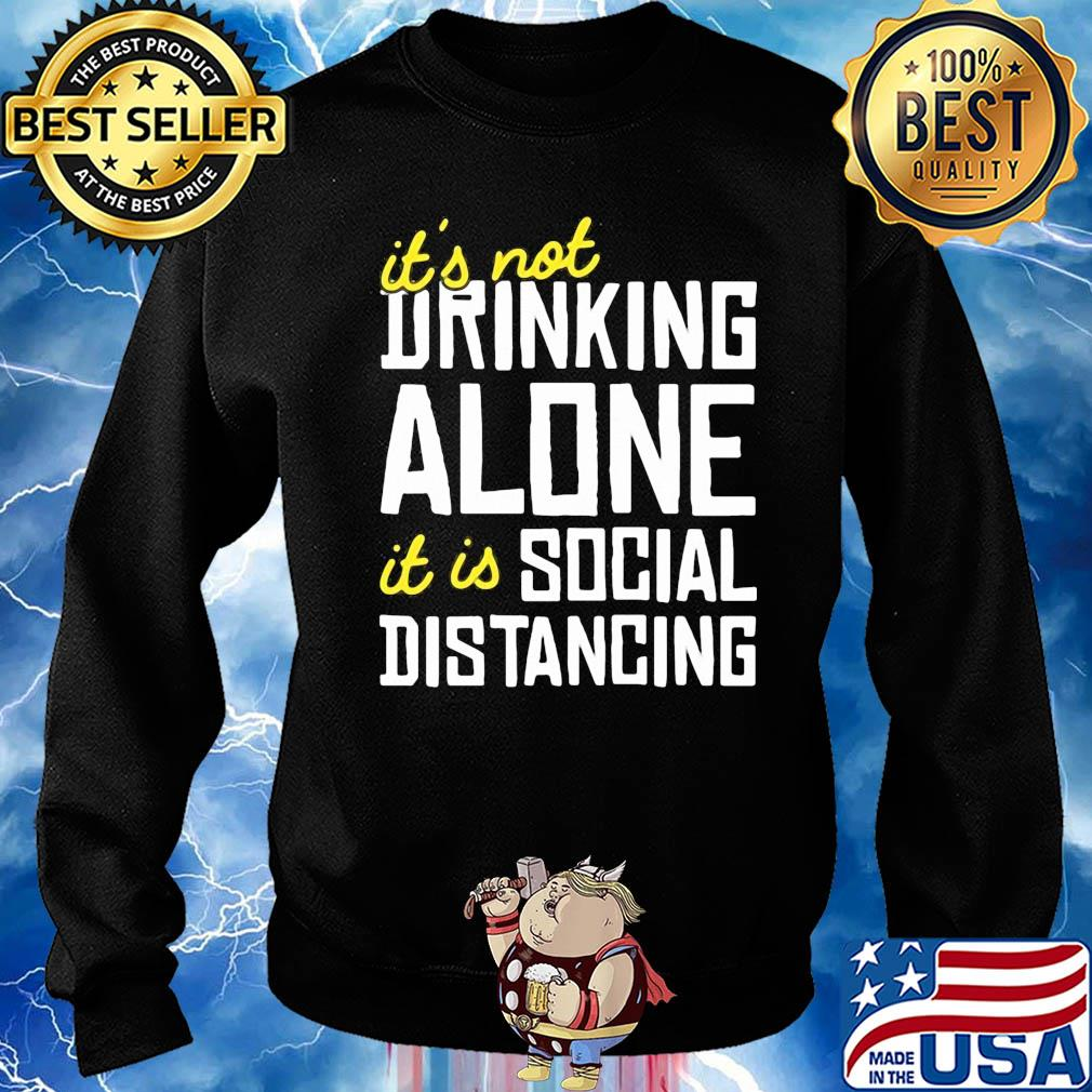 It's not Drinking Alone it is social distancing s 17