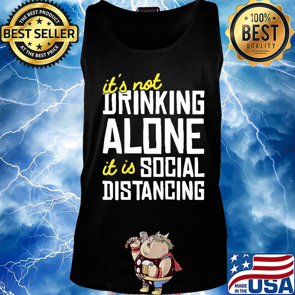 It's not Drinking Alone it is social distancing s 18