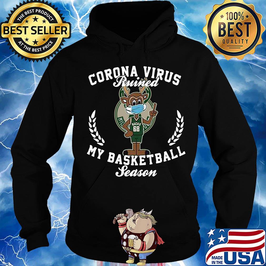 Milwaukee Bucks 68 corona virus ruined my basketball season s Hoodie