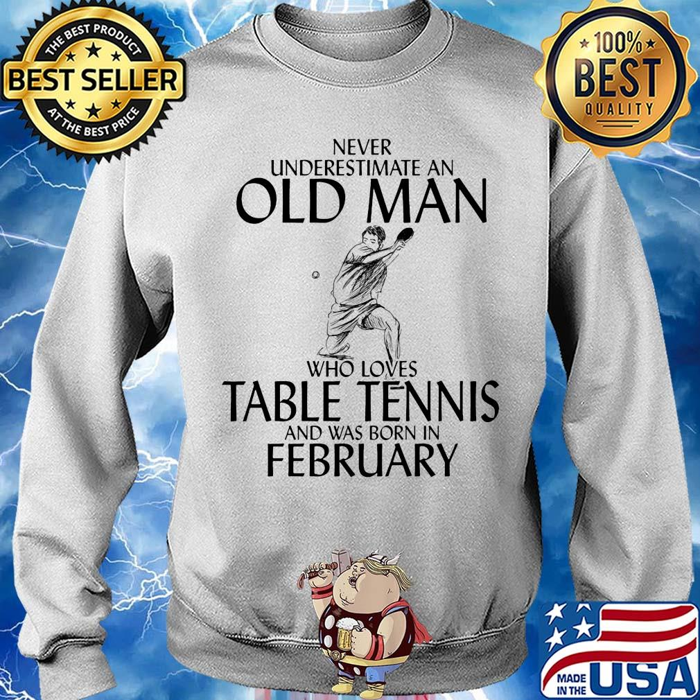 Never underestimate an old man who loves table tennis and was born in February s 12