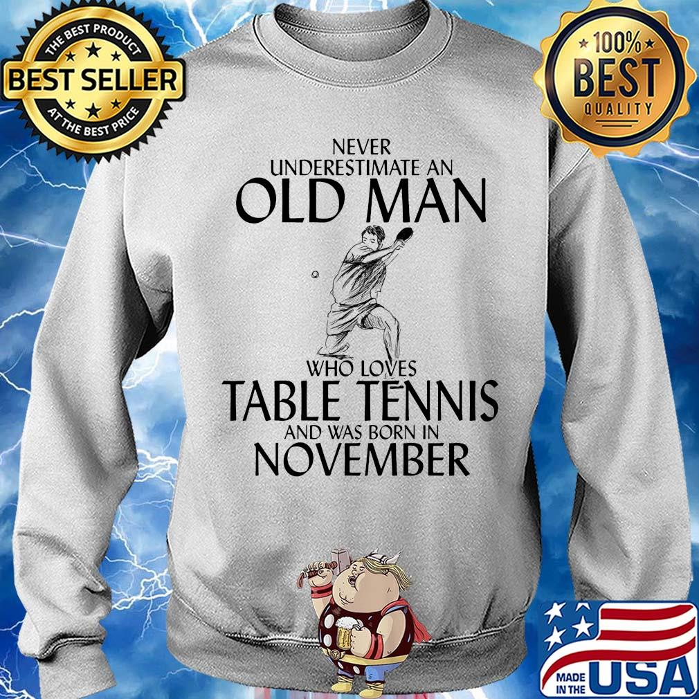 Never underestimate an old man who loves table tennis and was born in November s 12