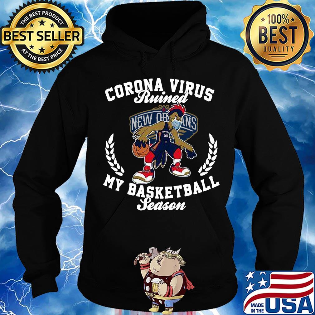 New Orleans Pelicans corona virus ruined my basketball season s Hoodie