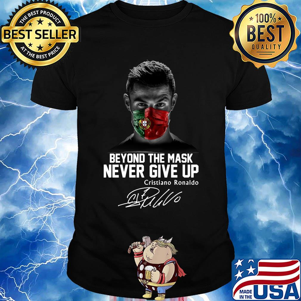 Portugal beyond the mask never give up cristiano ronaldo signature shirt