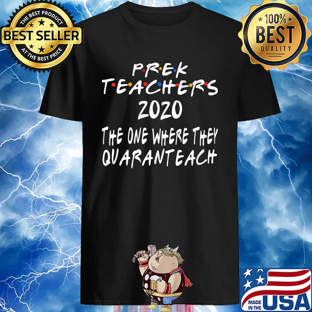 Prek teachers 2020 the one where they quaranteach shirt