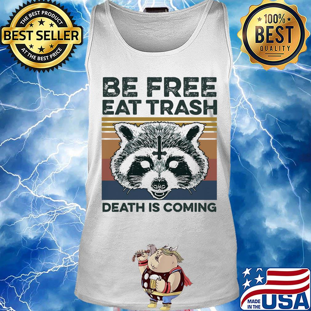Raccoon Be free eat trash death is coming vintage s 10