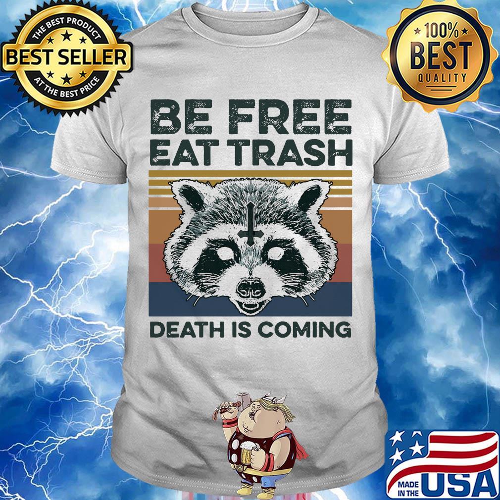 Raccoon Be free eat trash death is coming vintage s 11