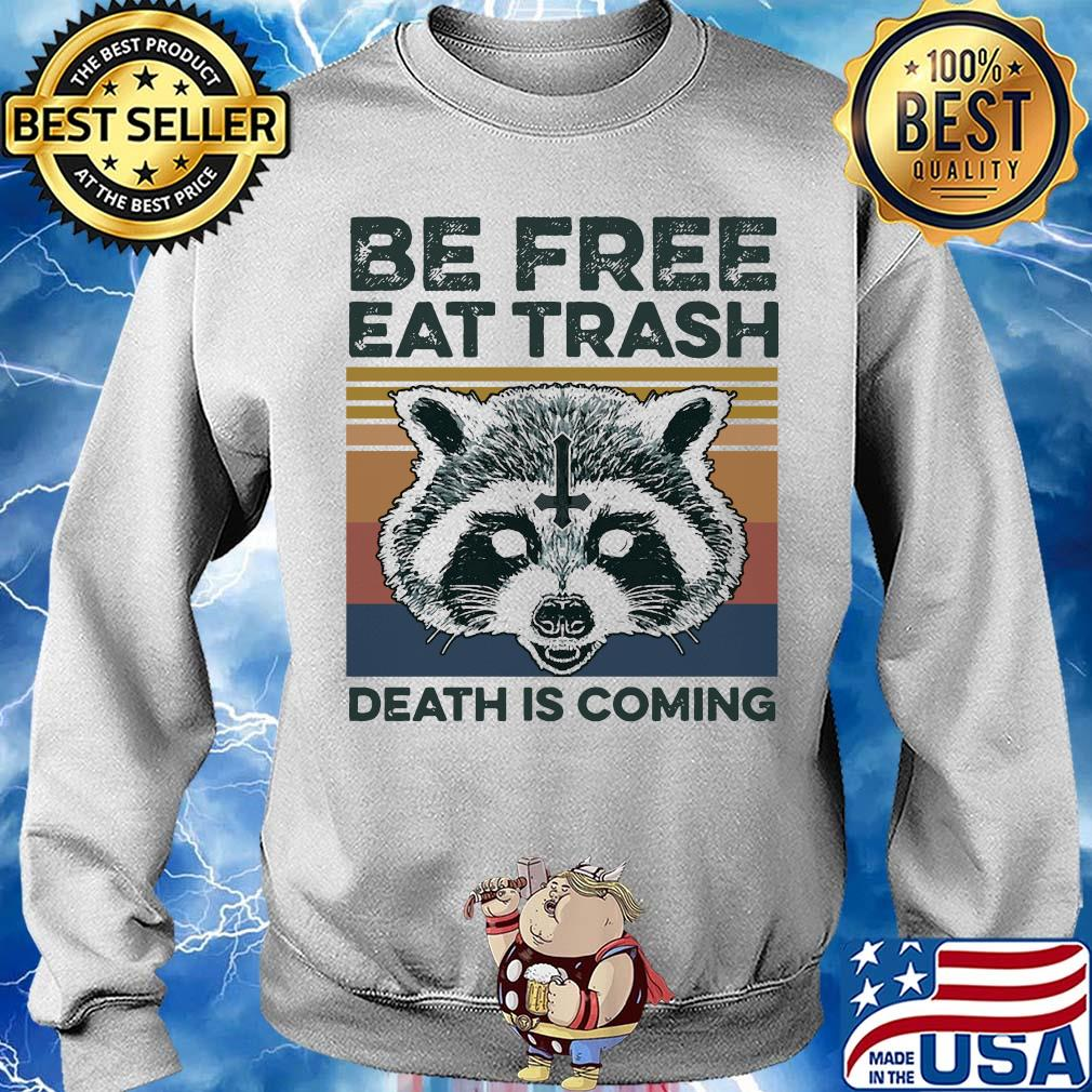 Raccoon Be free eat trash death is coming vintage shirt
