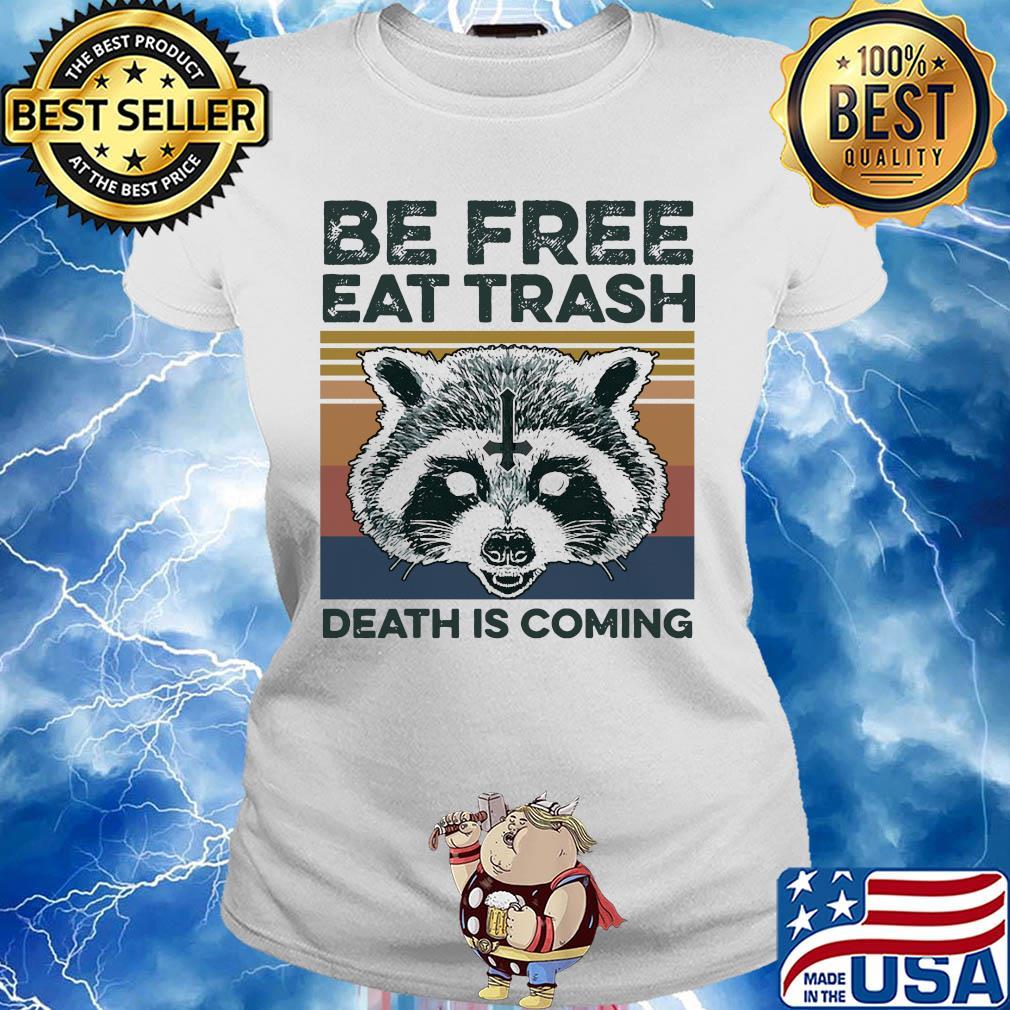 Raccoon Be free eat trash death is coming vintage s 9