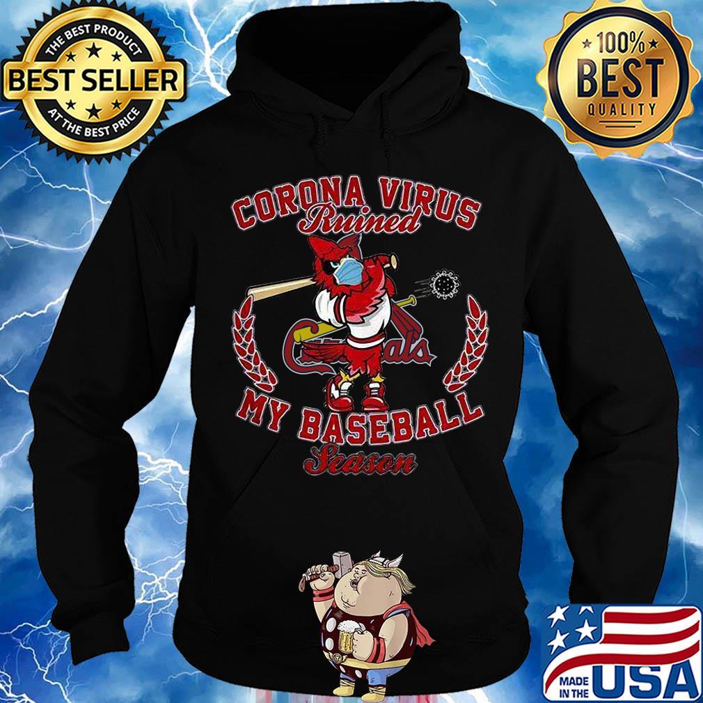 St. Louis Cardinal corona virus ruined my baseball season s Hoodie