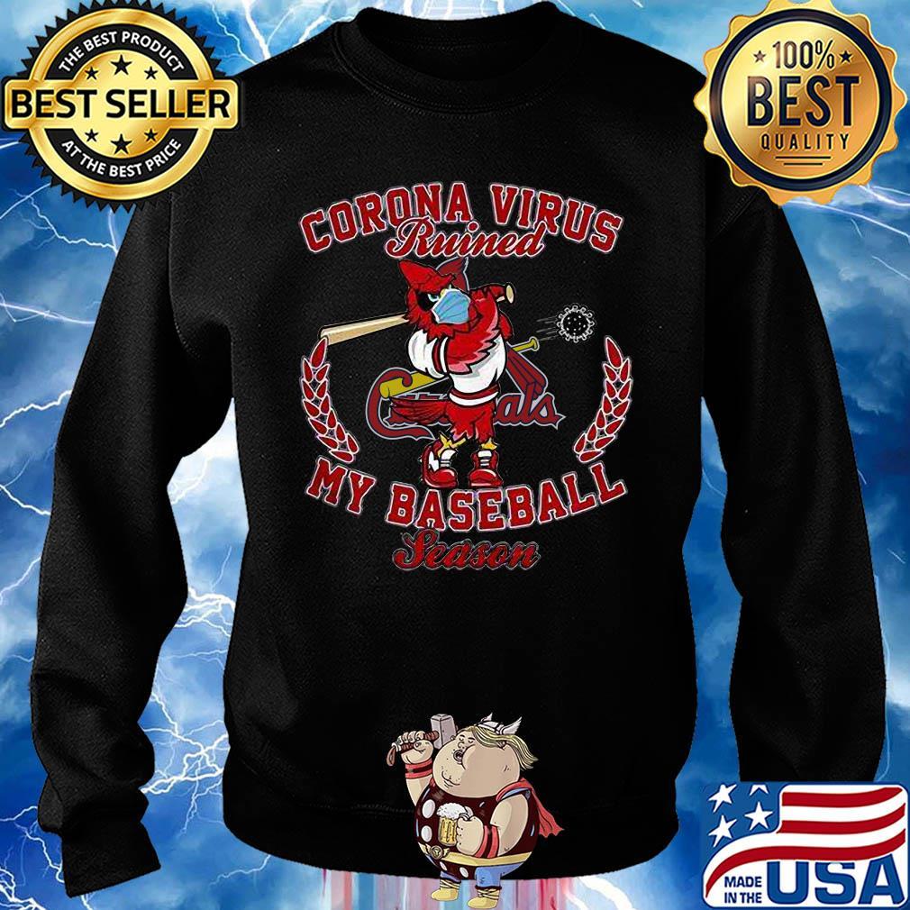 St. Louis Cardinal corona virus ruined my baseball season s Sweater