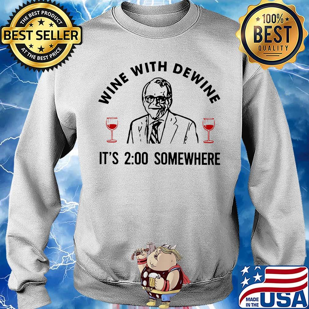 Wine with dewine it's 2:00 somewhere shirt