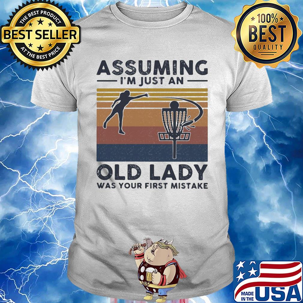 Volleyball Assuming I M Just An Old Lady Was Your First Mistake Vintage Shirt Hoodie Sweater Long Sleeve And Tank Top