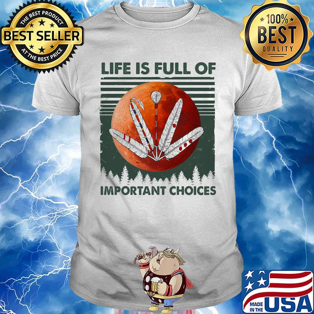American root life is full of important choices sunset vintage retro shirt