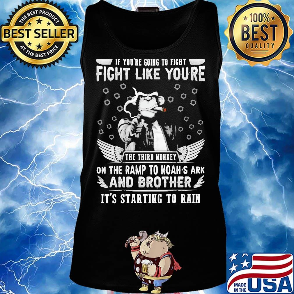 If You/'re Going To Fight Third Monkey Rash/'Tor/'Ri Funny Quote Black T-shirt