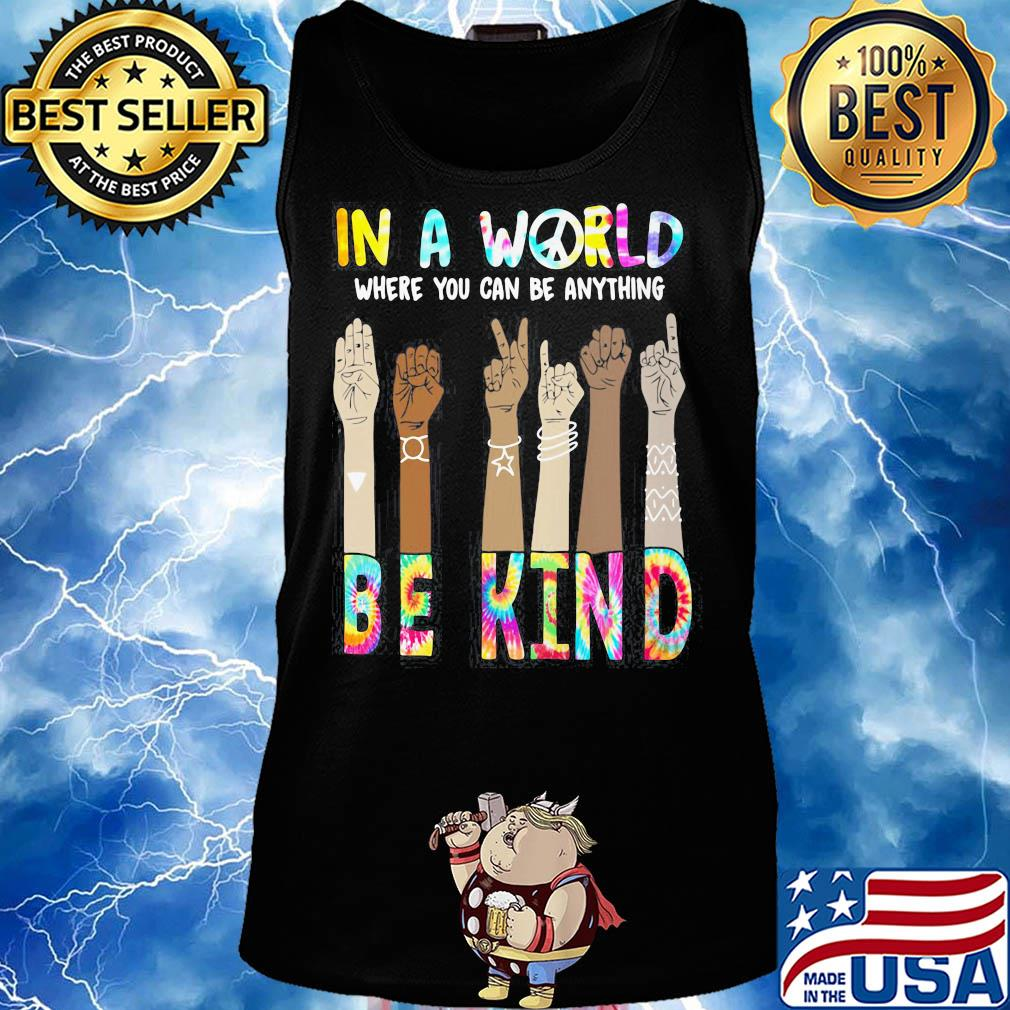 In A World Where You Can Be Anything Be Kind Hand Skin Color Shirt Hoodie Sweater Long Sleeve And Tank Top,American Airlines Wifi Free