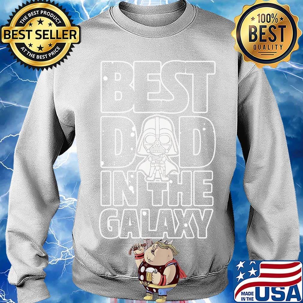 Best Dad In The Galaxy Sweatshirt Tee  FATHER/'S Day gift  Crewneck Sweatshirt