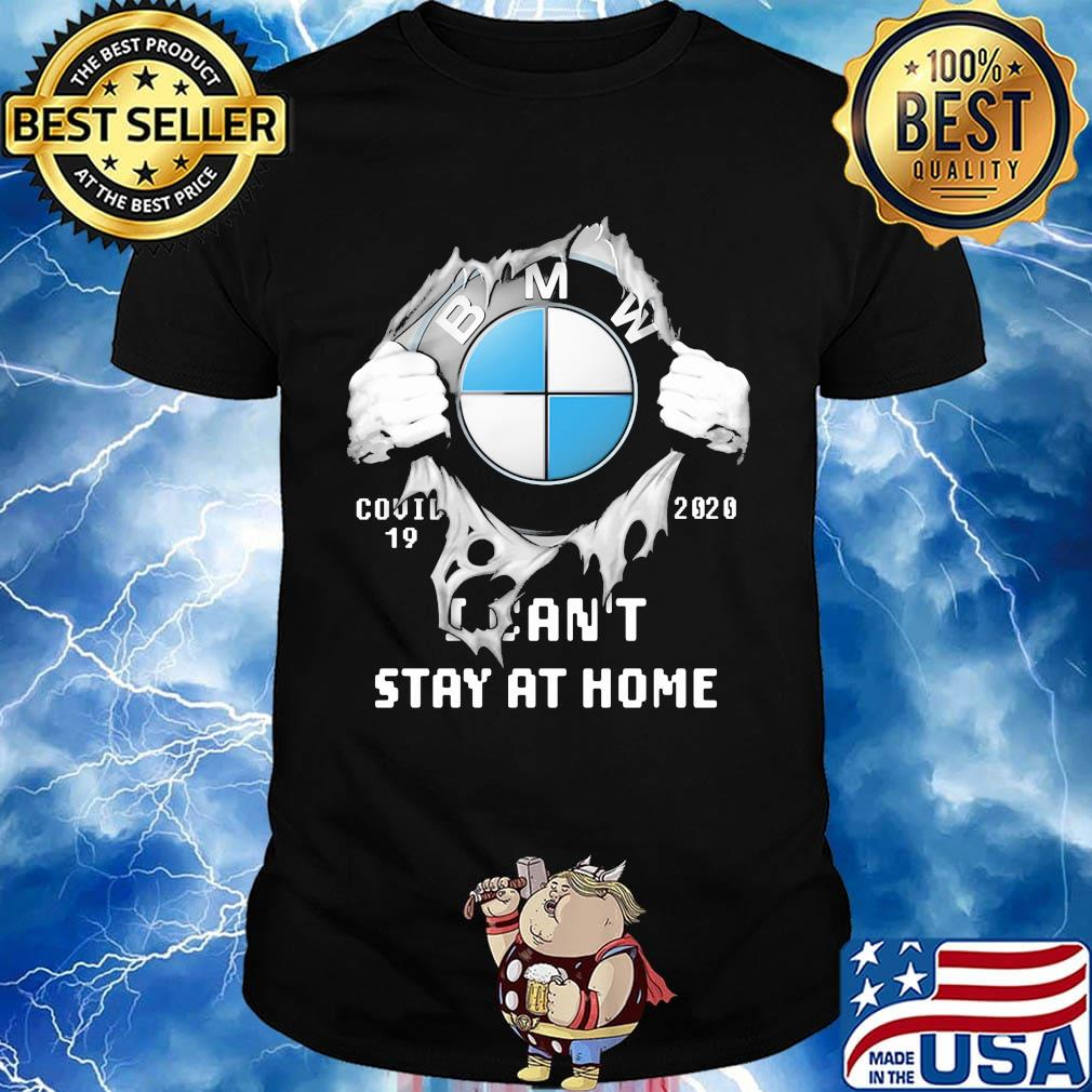 Blood insides bmw covid-19 2020 i can't stay at home shirt