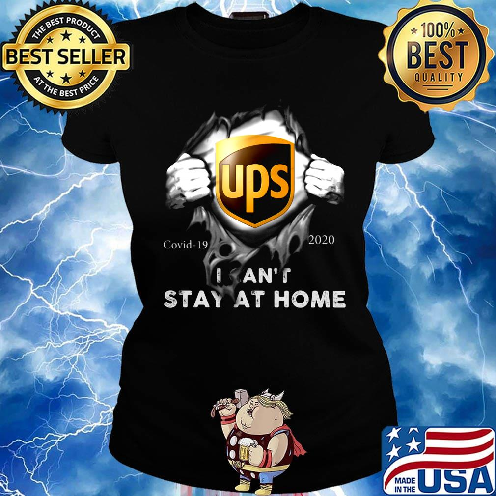 Blood Insides Ups Logo Covid 19 2020 I Can T Stay At Home Shirt Hoodie Sweater Long Sleeve And Tank Top