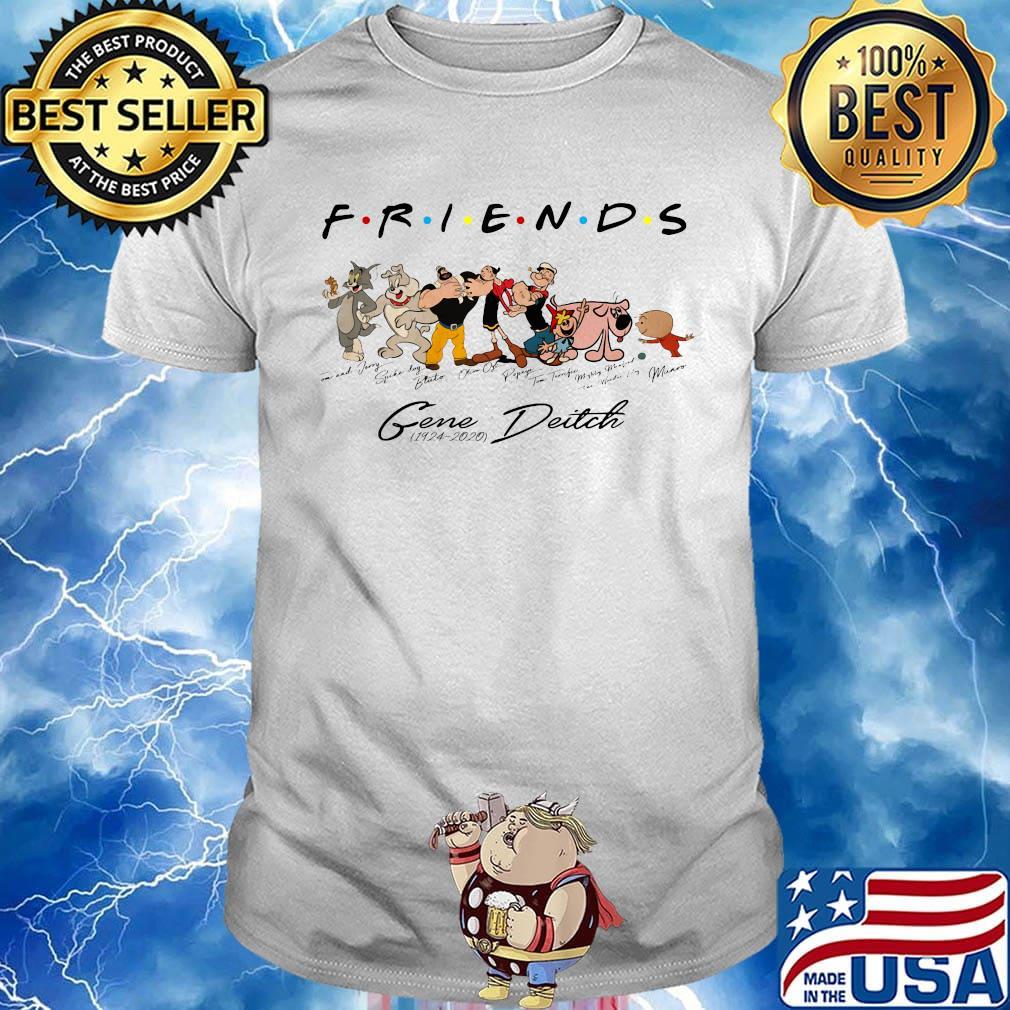 Friends gene deitch 1924 2020 signatures shirt