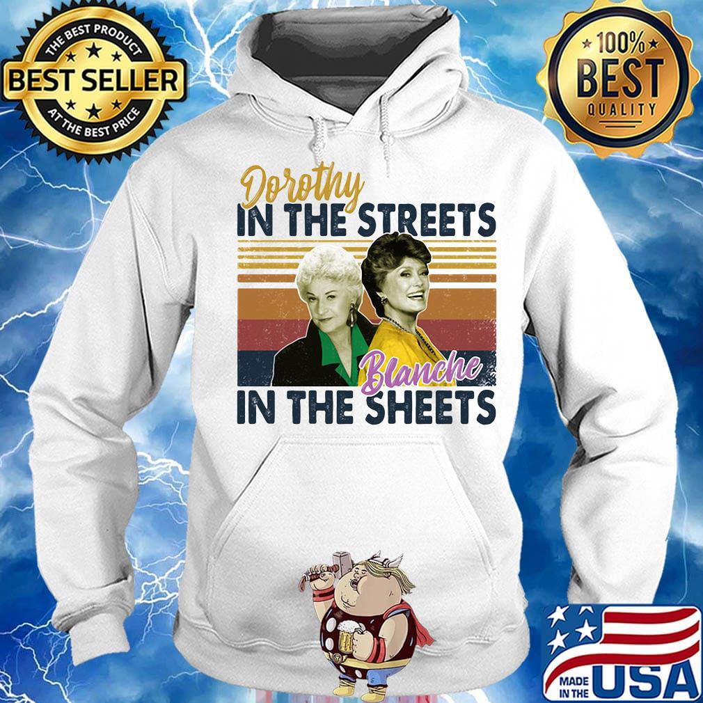 Golden girls dorothy in the streets blanche in the sheets vintage retro s Hoodie