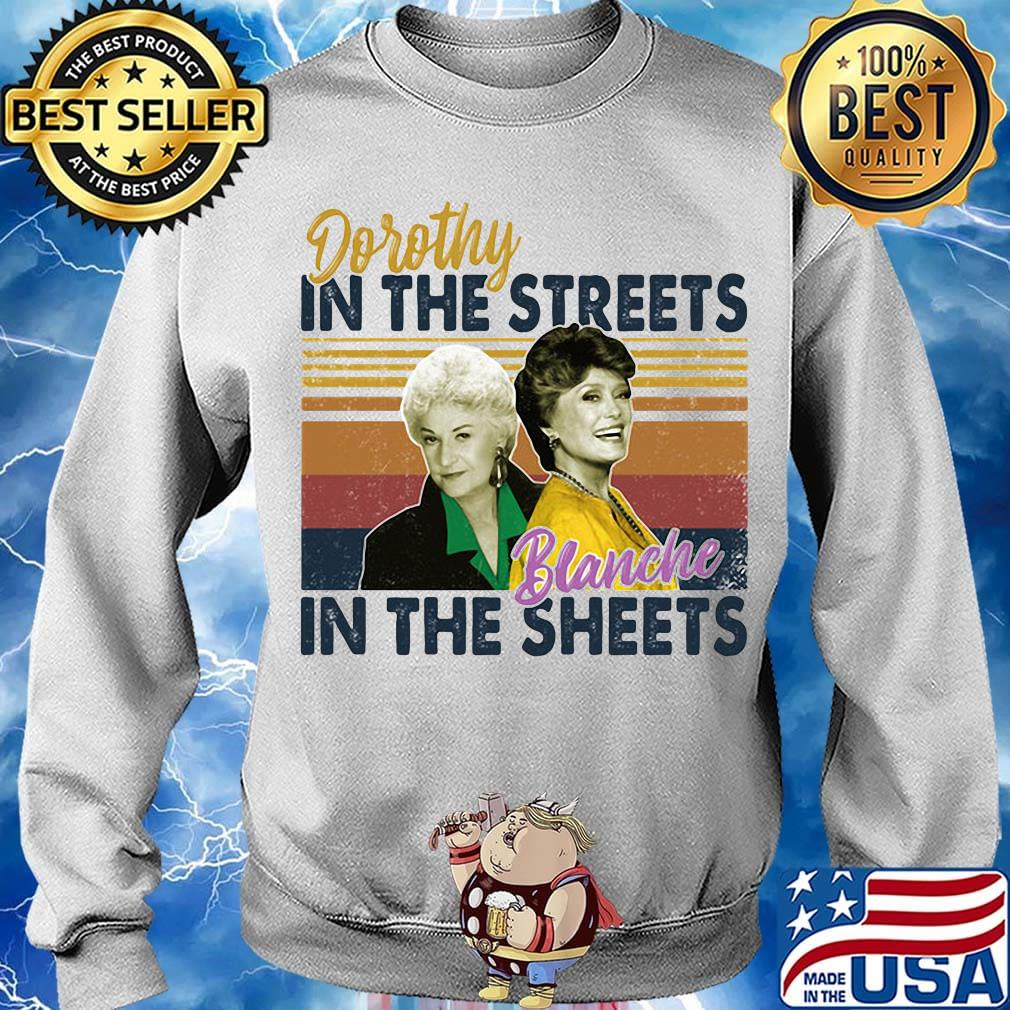 Golden girls dorothy in the streets blanche in the sheets vintage retro s Sweater