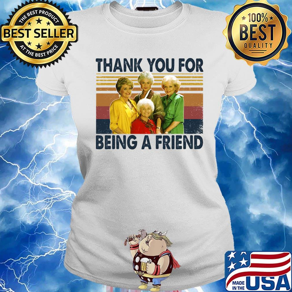 Golden girls thank you for being a friend vintage retro white s Ladies tee