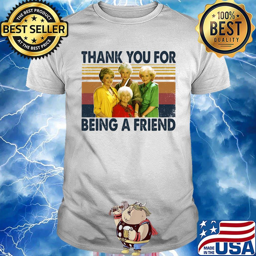 Golden girls thank you for being a friend vintage retro white shirt