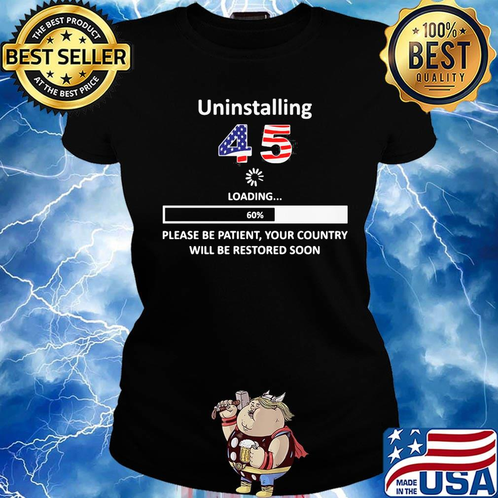 Uninstalling 45 loading please be patient your country will be restored soon american flag s Ladies tee
