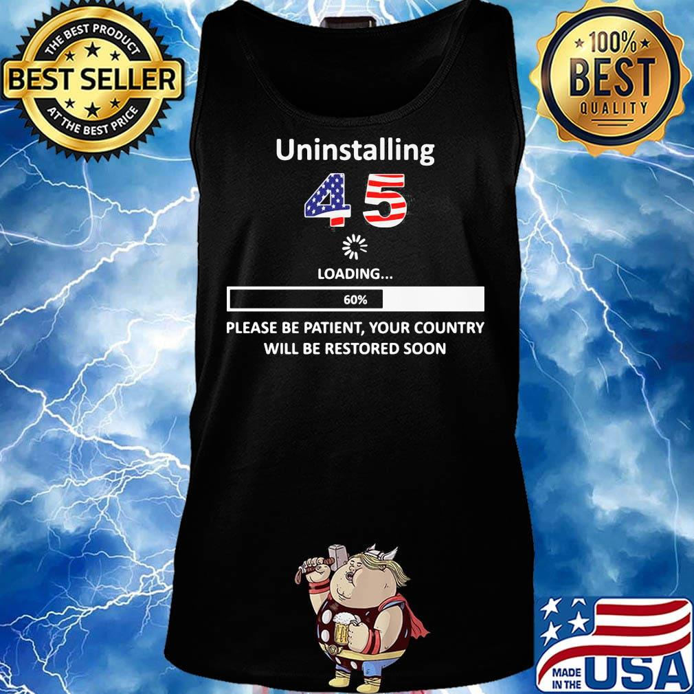 Uninstalling 45 loading please be patient your country will be restored soon american flag s Tank top