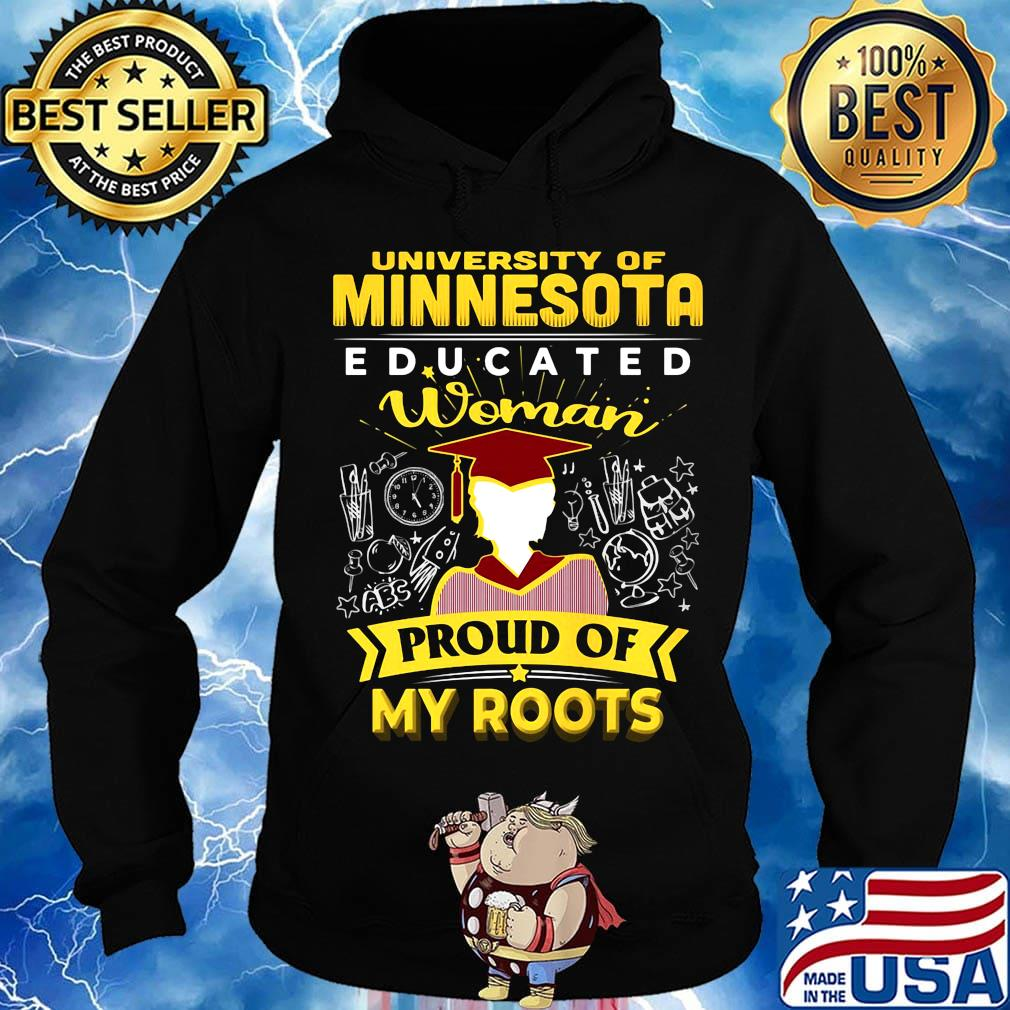 University of minnesota educated woman proud of my roots s Hoodie