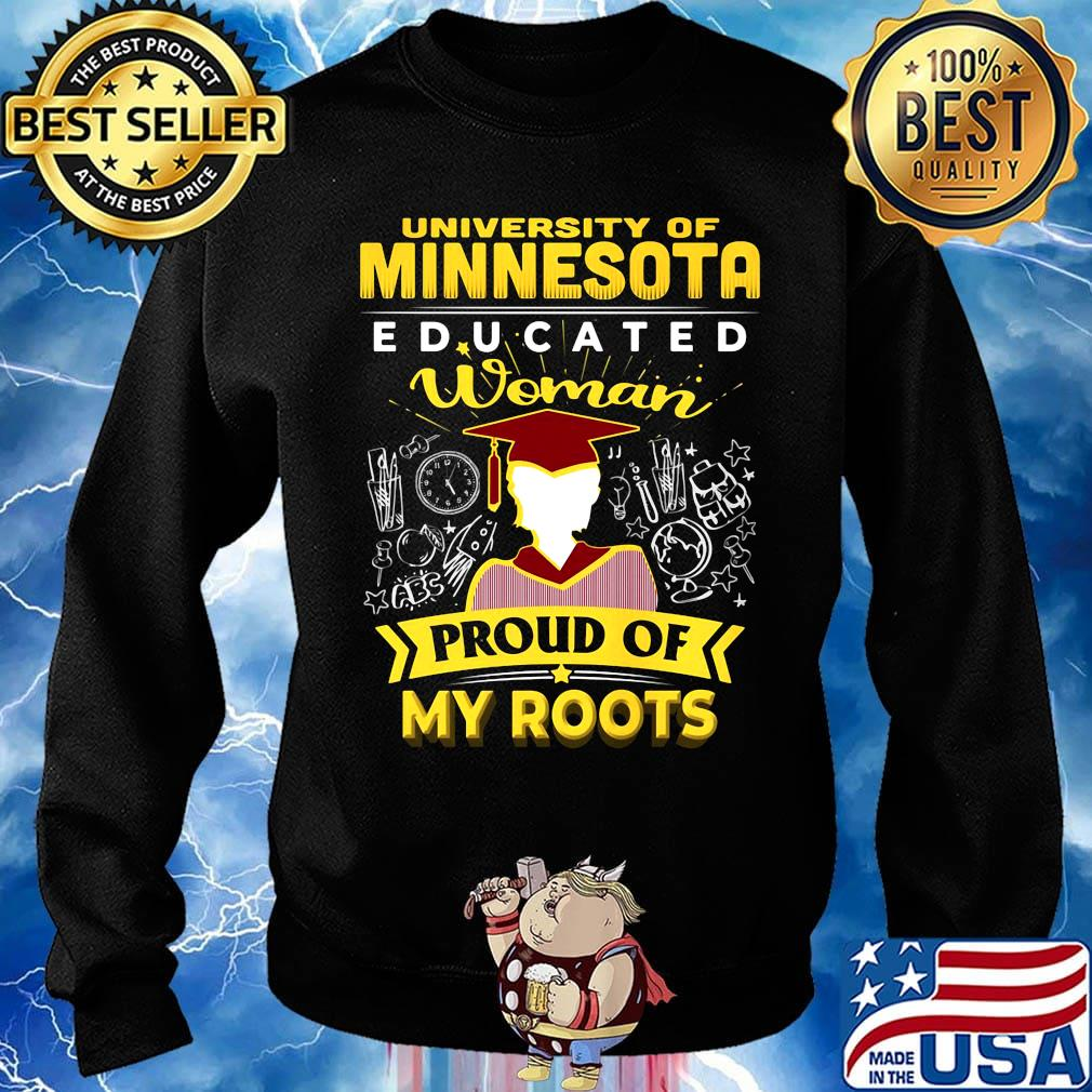 University of minnesota educated woman proud of my roots s Sweater