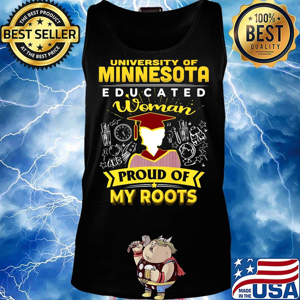 University of minnesota educated woman proud of my roots s Tank top