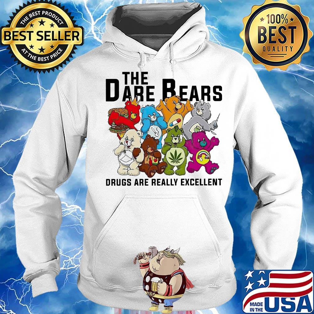 Weed the dare bears drugs are really excellent s Hoodie