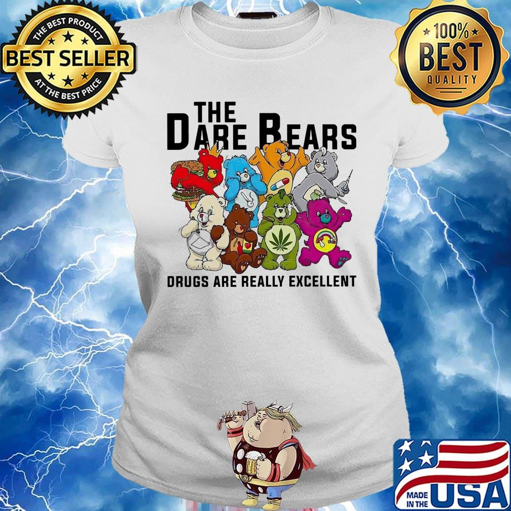Weed the dare bears drugs are really excellent s Ladies tee