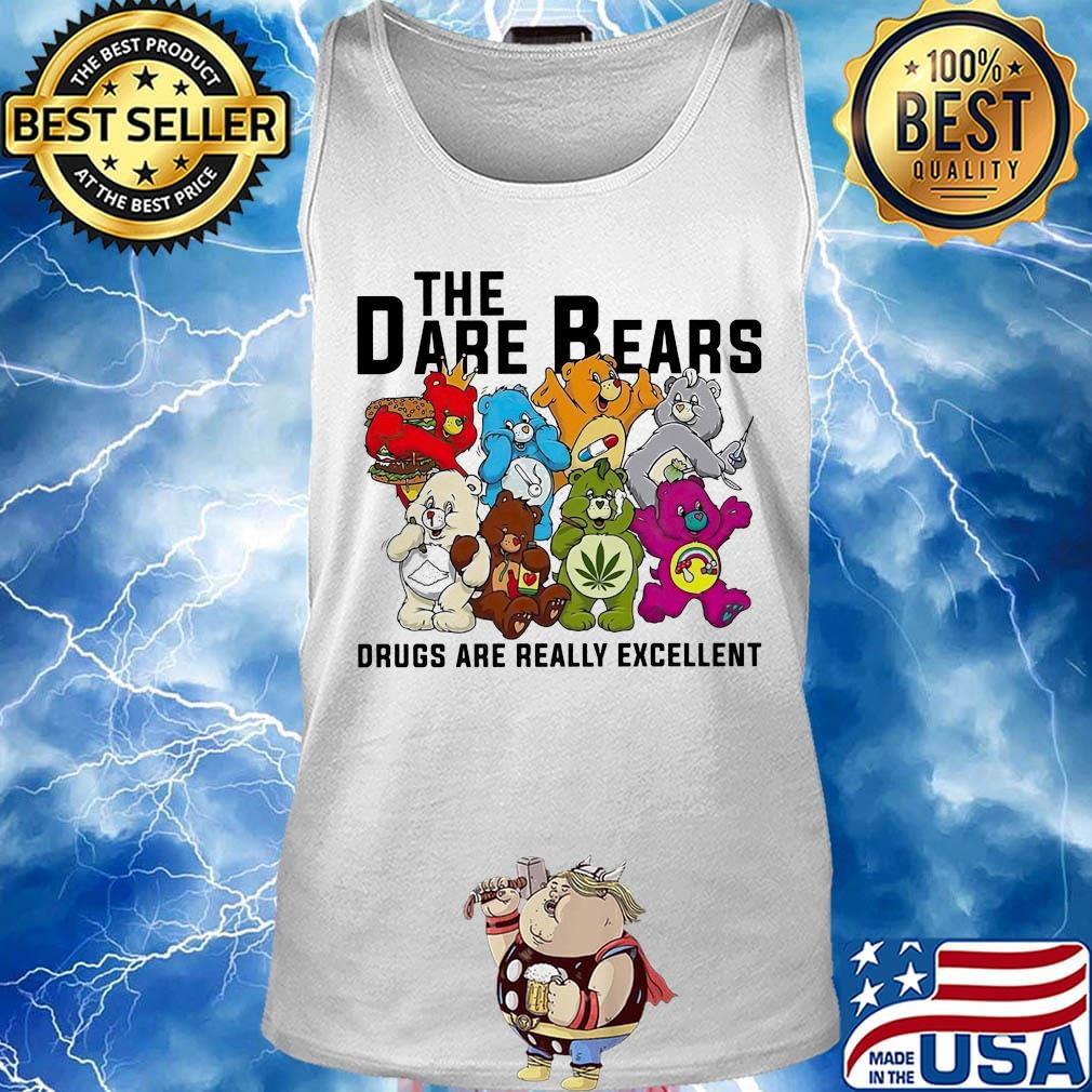 Weed the dare bears drugs are really excellent s Tank top