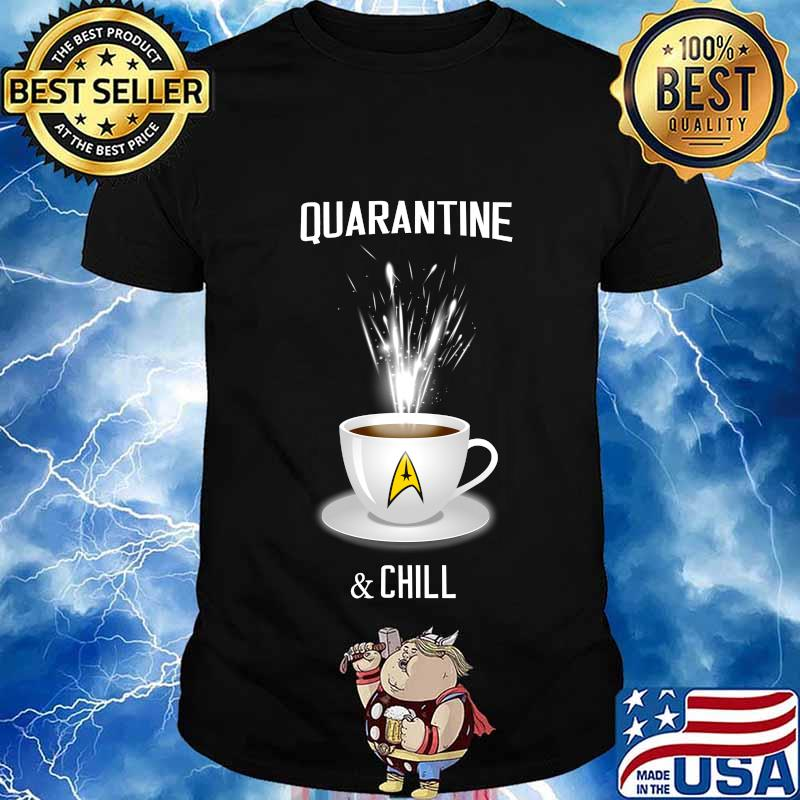 Coffee quarantine and chill 2020 shirt