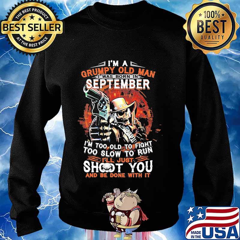 Grumpy Old Man Born In August Shoot You Birthday Gift Men T Shirt Cotton Black
