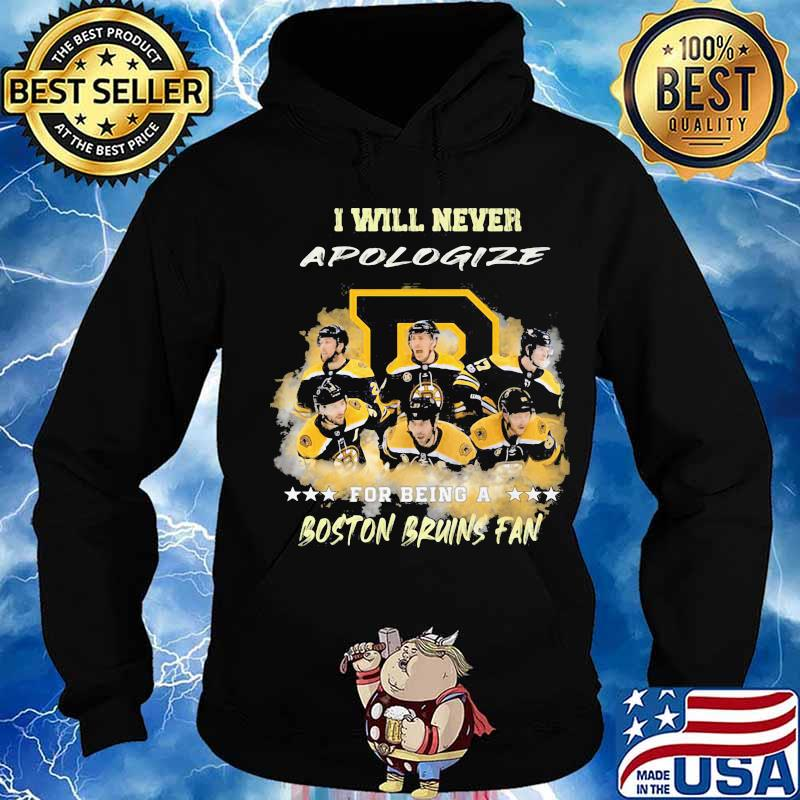 I will never apologize for being a boston bruins fan stars s Hoodie