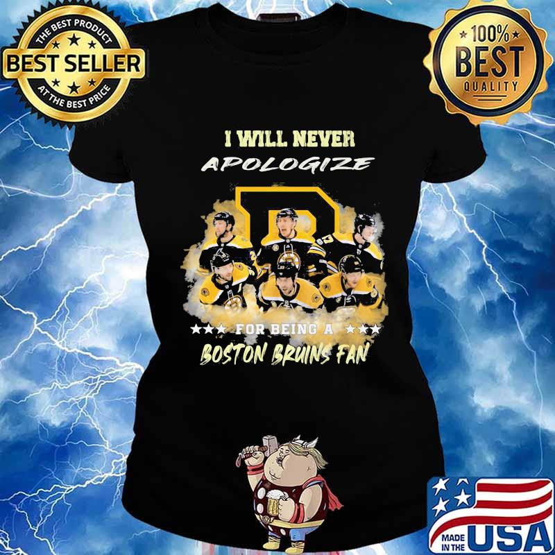 I will never apologize for being a boston bruins fan stars s Ladies tee