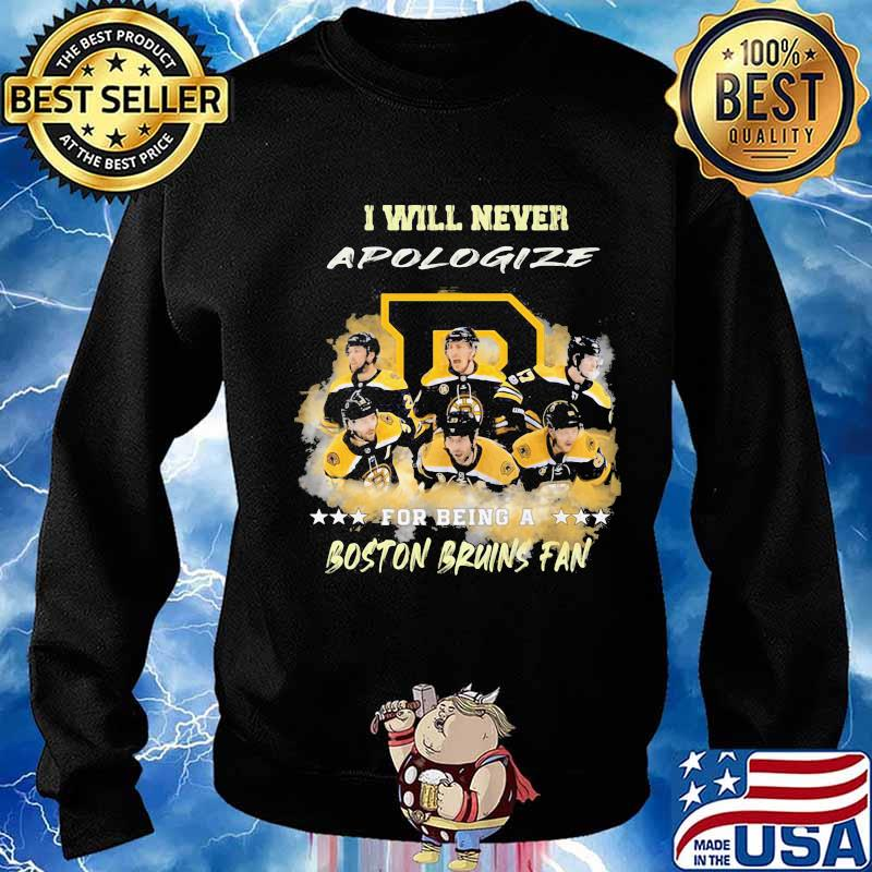 I will never apologize for being a boston bruins fan stars s Sweater