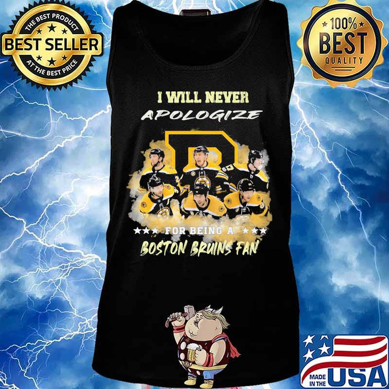 I will never apologize for being a boston bruins fan stars s Tank top