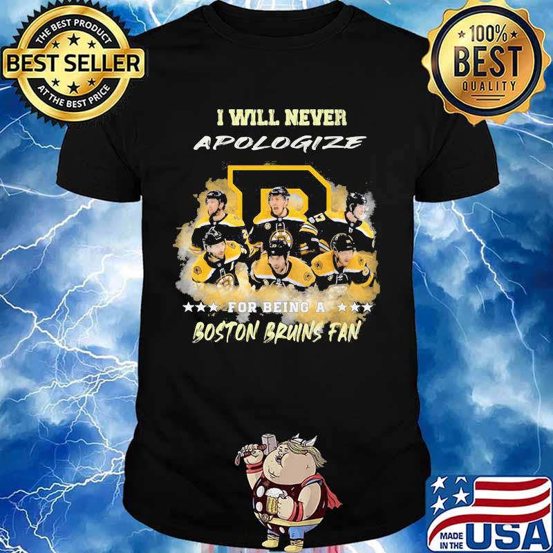 I will never apologize for being a boston bruins fan stars shirt